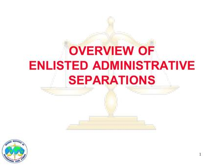 1 OVERVIEW OF ENLISTED ADMINISTRATIVE SEPARATIONS.