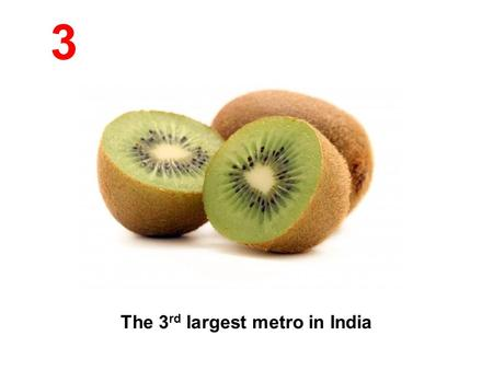 The 3rd largest metro in India