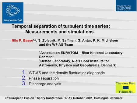 Temporal separation of turbulent time series: Measurements and simulations Nils P. Basse 1,2, S. Zoletnik, M. Saffman, G. Antar, P. K. Michelsen and the.