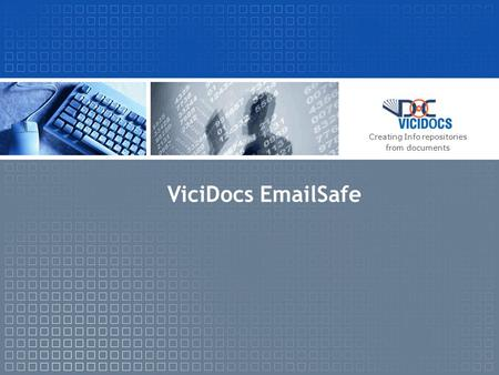 ViciDocs EmailSafe Creating Info repositories from documents.