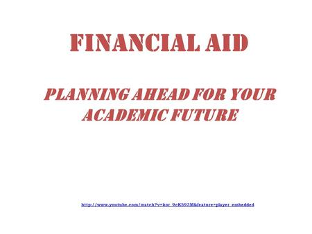 Financial Aid Planning Ahead for Your Academic Future