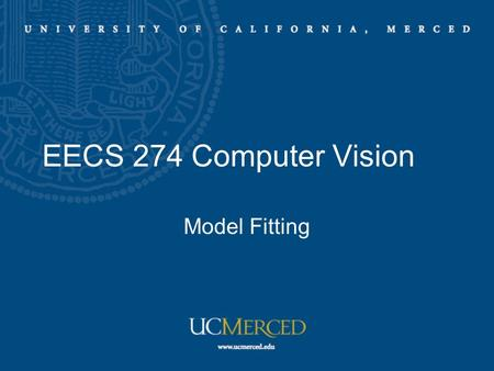 EECS 274 Computer Vision Model Fitting. Fitting Choose a parametric object/some objects to represent a set of points Three main questions: –what object.
