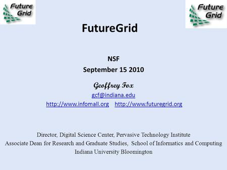 FutureGrid NSF September 15 2010 Geoffrey Fox