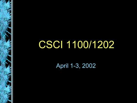 CSCI 1100/1202 April 1-3, 2002. Program Development The creation of software involves four basic activities: –establishing the requirements –creating.