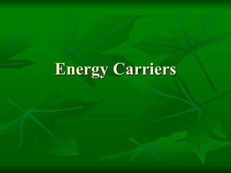 Energy Carriers. In Photosynthesis, energy in sunlight is used to make food. In Photosynthesis, energy in sunlight is used to make food. In Respiration,