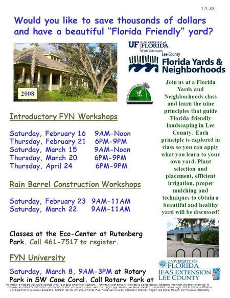 "Would you like to save thousands of dollars and have a beautiful ""Florida Friendly"" yard? Join us at a Florida Yards and Neighborhoods class and learn."