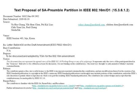 Text Proposal of SA-Preamble Partition in IEEE 802.16m/D1 (15.3.6.1.2) Document Number: S80216m-09/1902 Date Submitted: 2009-08-30 Source: Yu-Hao Chang,