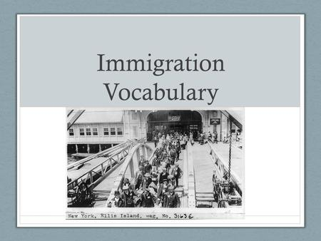 Immigration Vocabulary. Vocabulary Immigrant- A person entering a country in order to live there permanently Refugee- A person who flees to another country.