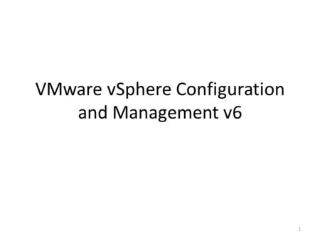 VMware vSphere Configuration and Management v6