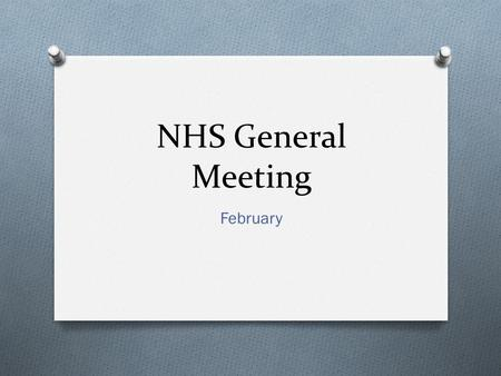 NHS General Meeting February. Service Opportunities O SENIORS: POINTS DUE APRIL 26TH. O Juniors: Points are due MAY 10 TH O Concession stands need to.