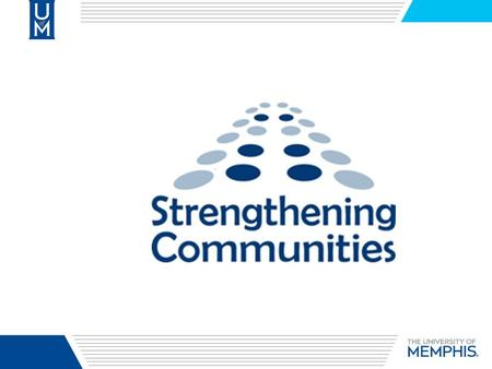 Strengthening Communities Awarded to support the development and implementation of collaborate and innovative community projects that address economic.