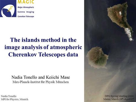 The islands method in the image analysis of atmospheric Cherenkov Telescopes data Nadia Tonello and Keiichi Mase Max-Planck-Institut für Physik München.