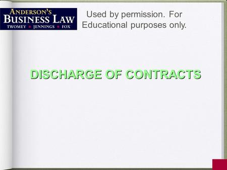 DISCHARGE OF CONTRACTS Used by permission. For Educational purposes only.