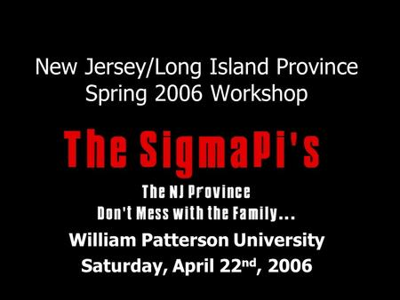 New Jersey/Long Island Province Spring 2006 Workshop William Patterson University Saturday, April 22 nd, 2006.