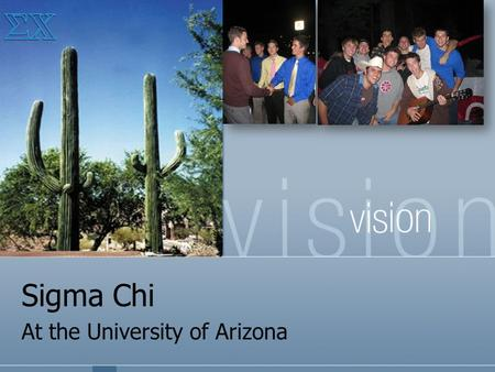 Sigma Chi At the University of Arizona. Overview Our colony was founded on August 24 th, 2007 Since then, we have grown to include 58 members. We have.