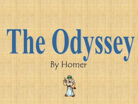 By Homer. Homer did a cool thing with this story. Instead of starting where he left off in the Iliad, he started in the middle of Odysseus' journey.