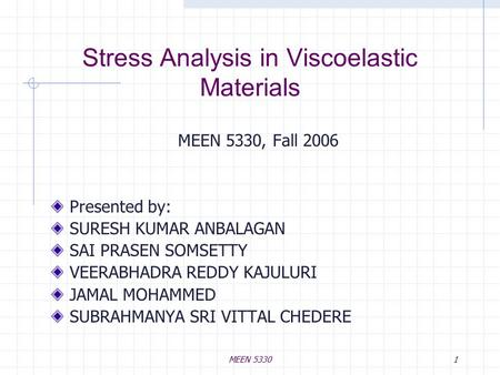 Stress Analysis in Viscoelastic Materials