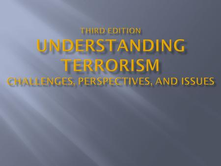 Terrorism A Conceptual Review The Nature of the Beast Defining Terrorism.