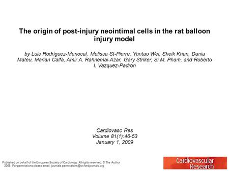 The origin of post-injury neointimal cells in the rat balloon injury model by Luis Rodriguez-Menocal, Melissa St-Pierre, Yuntao Wei, Sheik Khan, Dania.