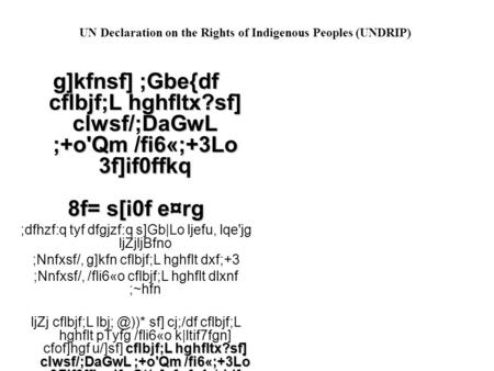 UN Declaration on the Rights of Indigenous Peoples (UNDRIP) g]kfnsf] ;Gbe{df cflbjf;L hghfltx?sf] clwsf/;DaGwL ;+o'Qm /fi6«;+3Lo 3f]if0ffkq 8f= s[i0f e¤rg.