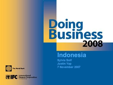Starting a business in Madagascar Indonesia Sylvia Solf Justin Yap 7 November 2007.