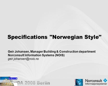 Geir Johansen, Manager Building & Construction department Norconsult Information Systems (NOIS)