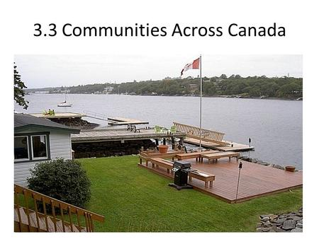 3.3 Communities Across Canada. Communities Across Canada Every major city in Canada progressed through the following urban hierarchy according to size: