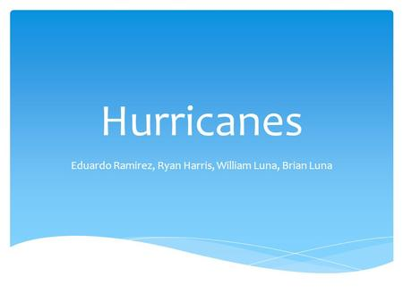 Hurricanes Eduardo Ramirez, Ryan Harris, William Luna, Brian Luna.