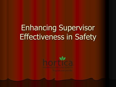 Enhancing Supervisor Effectiveness in Safety. The Supervisor as a Leader Commands respect Commands respect Respects others Respects others Communicates.