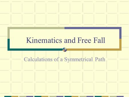 Kinematics and Free Fall Calculations of a Symmetrical Path.