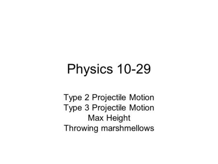 Physics Type 2 Projectile Motion Type 3 Projectile Motion