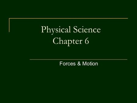Physical Science Chapter 6 Forces & Motion Section 1 Gravity and Motion Objs fall to the ground at the same rate because the acceleration due to G is.