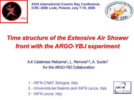 Time structure of the Extensive Air Shower front with the ARGO-YBJ experiment 1 - INFN-CNAF, Bologna, Italy 2 - Università del Salento and INFN Lecce,