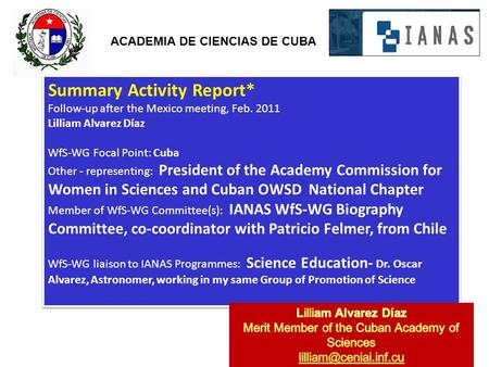 Summary Activity Report* Follow-up after the Mexico meeting, Feb. 2011 Lilliam Alvarez Díaz WfS-WG Focal Point: Cuba Other - representing: President of.