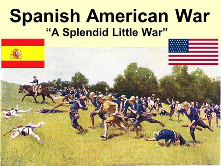 """A Splendid Little War"""
