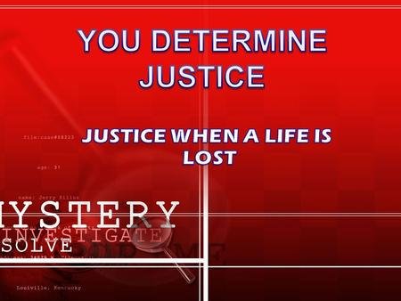 THESE ARE YOUR CHOICES FOR JUSTICE VALUE DEFINITION 10CAPITAL PUNISHMENT 8LIFE IMPRISONMENT 6LONG PRISON TERM 15-25 YEARS 4 MINIMUM PRISON TERM 1-5 YEARS.