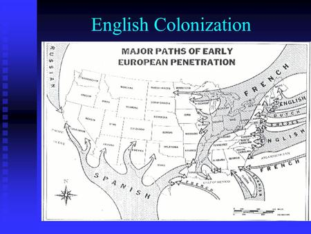 English Colonization. English Attempts to Colonize Sir Humphrey Gilbert on Newfoundland – 1583 Sir Humphrey Gilbert on Newfoundland – 1583 Raleigh on.