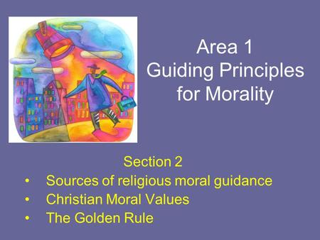 Area 1 Guiding Principles for Morality