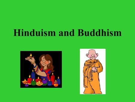 Hinduism and Buddhism. Hinduism religions Hinduism is one of the oldest religions Aryan India Hinduism's roots are in the Aryan religion, which changed.