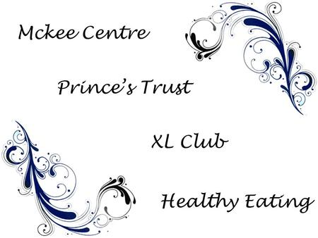 Mckee Centre Prince's Trust XL Club Healthy Eating.
