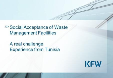 Social Acceptance of Waste Management Facilities A real challenge Experience from Tunisia.