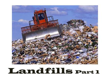 Landfills Part 1. There are 3,091 active sanitary landfills in the U.S. and over 10,000 old municipal landfills - also called rubbish pits or dumps.