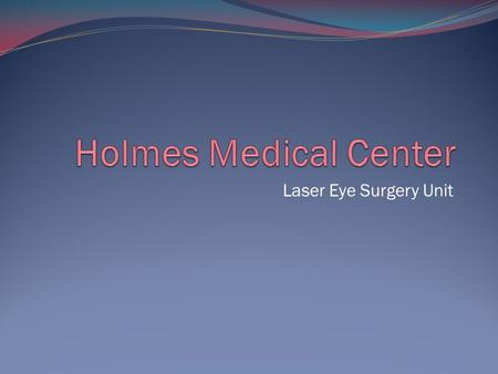 Laser Eye Surgery Unit. Opens March 22 Headed by Dr. Martin Talbot from the Eastern Eye Surgery Clinic Safe, fast, and reliable surgery Covered by most.
