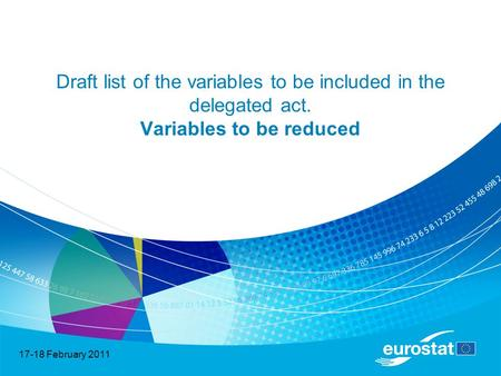 17-18 February 2011 Draft list of the variables to be included in the delegated act. Variables to be reduced.