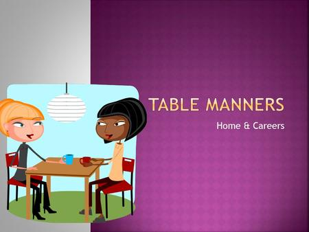 Table Manners Home & Careers.