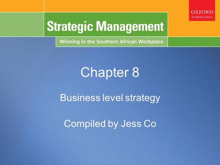 Chapter 11: Strategic Leadership Chapter 8 Business level strategy Compiled by Jess Co.