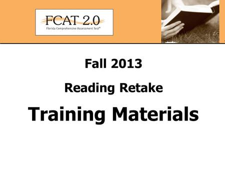 Fall 2013 Reading Retake Training Materials. Test Administrator Before Testing Checklist  Read the test administration manual.  Read the Test Administration.