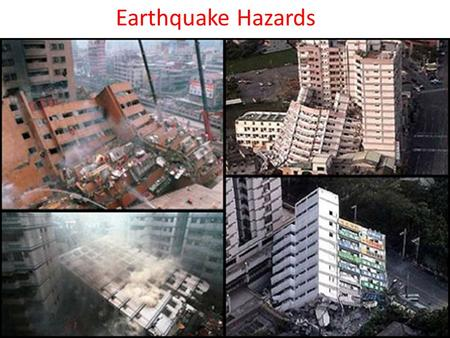 Earthquake Hazards. Predictions Based on 2 factors: – Earthquake history in the area (only narrows down to a decade or a few years) – Rate at which strain/stress.
