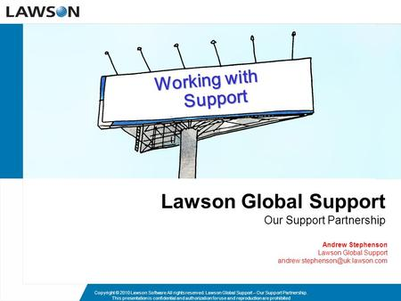 Lawson Global Support Our Support Partnership Andrew Stephenson Lawson Global Support Working with Support Copyright ©
