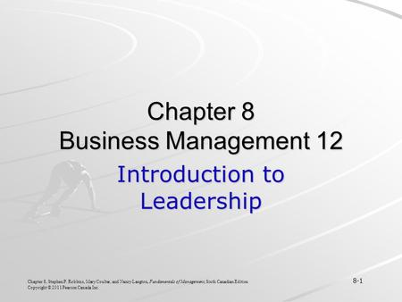 Chapter 8, Stephen P. Robbins, Mary Coulter, and Nancy Langton, Fundamentals of Management, Sixth Canadian Edition 8-1 Copyright © 2011 Pearson Canada.